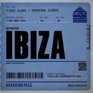 Let There Be House Destination Ibiza