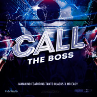 Jamakino feat. Tanto Blacks, Mr Easy - Call The Boss - Single