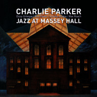Charlie Parker - Jazz at Massey Hall (Bonus Track Version)