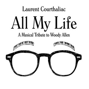 All My Life, A Musical Tribute to Woody Allen
