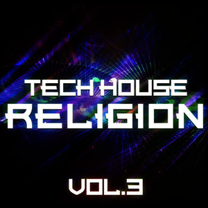 Tech House Religion, Vol. 3