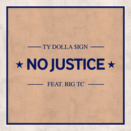 Ty Dolla $ign - No Justice (feat. Big TC)