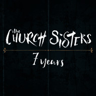 The Church Sisters - 7 Years