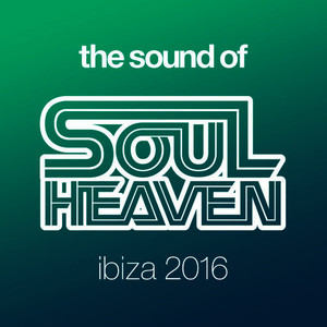 The Sound Of Soul Heaven Ibiza 2016