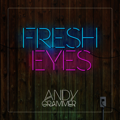 Fresh Eyes - Andy Grammer