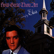 Elvis Presley - How Great Thou Art
