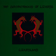 The Brotherhood Of Lizards - Lizardland: The Complete Works