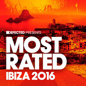 Defected Presents Most Rated Ibiza 2016