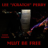"Lee ""Scratch"" Perry - Must Be Free"
