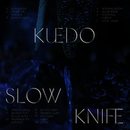 Kuedo - Slow Knife