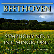 THE BURGHAL PHILHARMONIC ORCHESTRA - Beethoven: Symphony No. 5 in C Minor, Op. 67