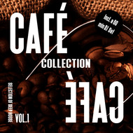 Various Artists - Cafe Cafe Collection, Vol. 1 - Selection of Deep House