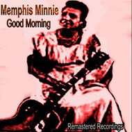 Memphis Minnie - Good Morning