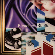 Bleached Black - Bleached Black