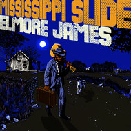 Elmore James - Mississippi Slide