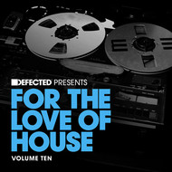 Various Artists - Defected present For The Love Of House Volume 10
