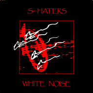 S-Haters - White Noise