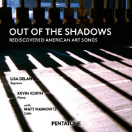 Kevin Korth - Out of the Shadows: Rediscovered American Art Songs
