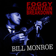 Bill Monroe - Foggy Mountain Breakdown