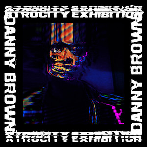 Atrocity Exhibition (Explicit)