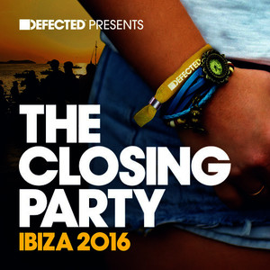 Defected Presents The Closing Party Ibiza 2016