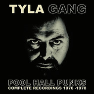 Tyla Gang - Pool Hall Punks: Complete Recordings 1976-1978