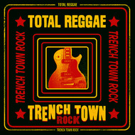 Various Artists - Total Reggae: Trench Town Rock