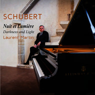 Laurent Martin - Schubert: Darkness and Light