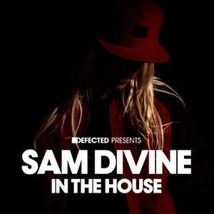Defected Presents Sam Divine In The House