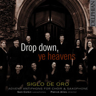 Patrick Allies - Drop Down, Ye Heavens: Advent Antiphons for Choir & Saxophone