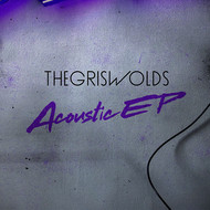 The Griswolds - Acoustic EP (Explicit)