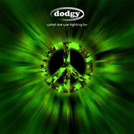 Dodgy - What Are We Fighting For