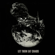 Let Them Eat Chaos (Explicit)
