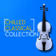 Instrumental - Chilled Classical Collection