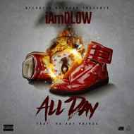 IAmDLOW - All Day (feat. Oh Boy Prince) (Explicit)