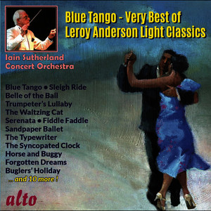 """Blue Tango"" Very Best of Leroy Anderson"