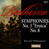 "Brussels Philharmonic - Beethoven: Symphonies Nos. 3 ""Eroica"" and 8"