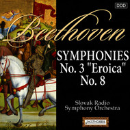 "Slovak Radio Symphony Orchestra - Beethoven: Symphonies Nos. 3 ""Eroica"" and 8"