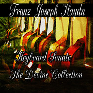 Sonata Symphony Orchestra - Franz Joseph Haydn: Keyboard Sonata The Divine Collection