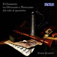 Stark Quartet - The Clarinet in the 19th & 20th Centuries from Solo to Quartet