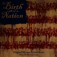 Henry Jackman - The Birth of a Nation: Original Motion Picture Score