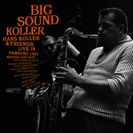 Hans Koller - Big Sound Koller: Hans Koller & Friends Live in Hamburg 1961