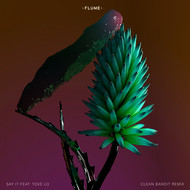 Flume, Clean Bandit & Tove Lo - Say It (feat. Tove Lo) [Clean Bandit Remix] (Explicit)