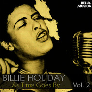 Billie Holiday - All Time Jazz: Billie Holiday, as Time Goes By, Vol. 2