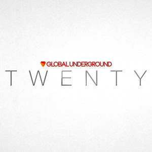Global Underground: TWENTY (Explicit)