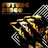 Various Artists - Future Disco, Vol. 10 - Complete. Repeat. A Disco Drama