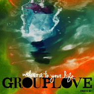 Grouplove - Welcome To Your Life Remix EP