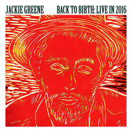 Jackie Greene - Back To Birth: Live In 2016