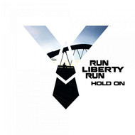 Run Liberty Run - Hold On