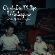 Grant-Lee Phillips - Winterglow/Take Me Back to Toyland